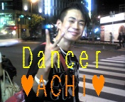 ★★Dancer☆ACHI★★