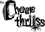 BAR CHEAP THRILLSS