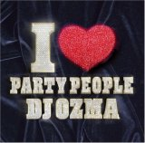 DJ OZMA I ♡ PARTY PEOPLE