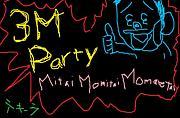 3M☆Party