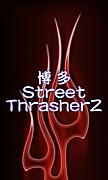 博多StreetThrasherズ!