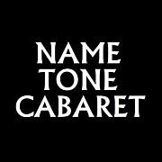 NAME TONE CABARET