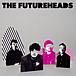 『Futureheads』