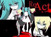 【ミク×リン×レン】ReAct