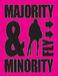 MAJORITY & MINORITY