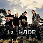 Deep Side -  What i need