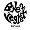 バイバイリグレット(Bye2regret)