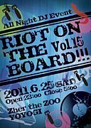 RIOT ON THE BOARD!!!