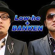 ★【Low-he+BANKEN】コミュ★