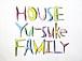 ★HOUSE Family★