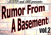 『Rumor From A Basement 』