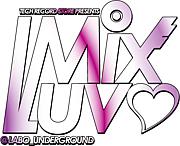 Mix Luv at.Labo_underground