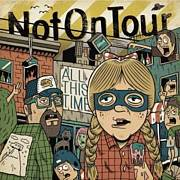 NOT ON TOUR