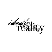 ideal=reality