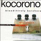 kocorono/bloodthirsty butchers