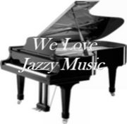 We Love Jazzy Music!!