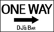 DJ'S BAR  ONE WAY
