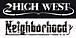 2HIGH WEST&Neighborhood