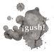 igush!