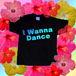 ♡I Wanna Dance♡