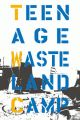 Teenage Wasteland Camp