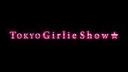 TOKYO Girlie Show☆