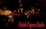 Fetish Papers Radio