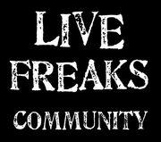 LIVE FREAKS COMMUNITY.