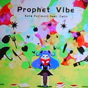 Prophet Vibe/Sota Fujimori
