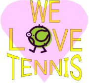 WE LOVE TENNIS ! ! !