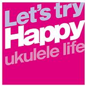 Let's try Happy ukulele life