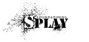 sound&dining『SPLAY』