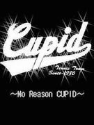 ��no reason CUPID��
