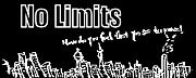 No Limits!!