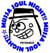 MUSSA SOUL NIGHT!!