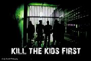 Kill The Kids First