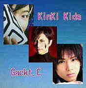 KinKi×Gackt