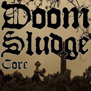 ))���(DOOM/SLUDGE CORE)����((