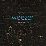 weezer【Say It Ain't So】