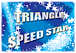 TRIANGLE SPEED STAR<すぴすた>