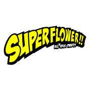 SUPER FLOWER@FLOWER
