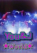 You&J★World★