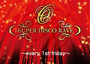 ☆SUPER DISCO RAVE☆