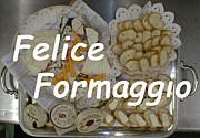 FeliceFormaggio(幸せのチーズ)