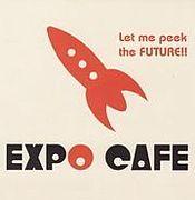 ぼくたちの秘密基地 EXPO CAFE