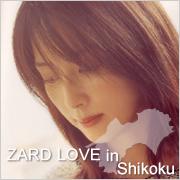ZARD LOVE in Shikoku【四国】