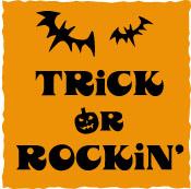 TRICK OR ROCKIN'