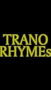 TRANO  RHYME's