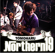 Northern19★TOMOHARU