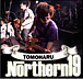 Northern19★TOMOHARU